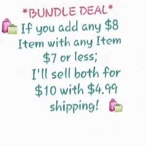BUNDLE DEAL-$8 Item & $7 or Less Item=$10 w/ Disc